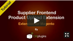 Supplier Frontend Product Upload Extension for Magento